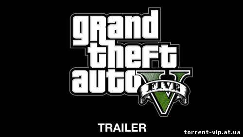 GTA 5 / Grand Theft Auto V (2011) PC | Трейлер