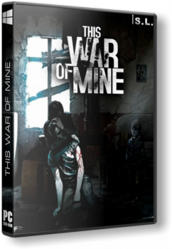 This War of Mine [Update 9] (2014) PC | SteamRip от Let'sРlay