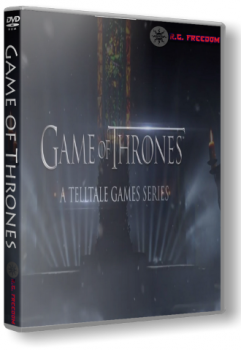 Game of Thrones - A Telltale Games Series. Episode 1-6 (2014) PC | RePack от R.G. Freedom