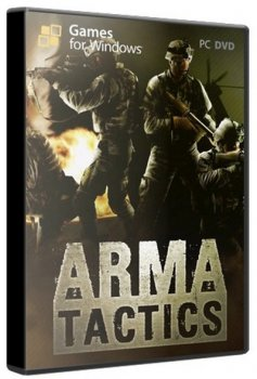 Arma: Tactics (2013) PC | Repack от xGhost