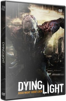 Dying Light: Ultimate Edition [v 1.6.1 + DLCs] (2015) PC | RePack от xatab