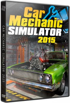 Car Mechanic Simulator 2015 [v 1.0.4.0 + 2 DLC] (2015) PC | RePack от XLASER