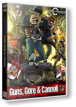 Guns, Gore & Cannoli [v 1.02] (2015) PC | RePack от R.G. Механики