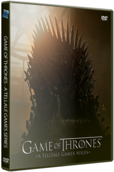Game of Thrones - A Telltale Games Series. Episode 1-5 (2014) PC | RePack от R.G. Catalyst