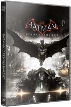 Batman: Arkham Knight - Premium Edition [v 1.0.4.5 + 9 DLC] (2015) PC | RePack от FitGirl