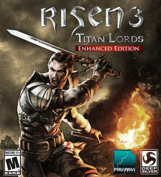 Risen 3: Titan Lords - Enhanced Edition (2015) PC | RePack от FitGirl