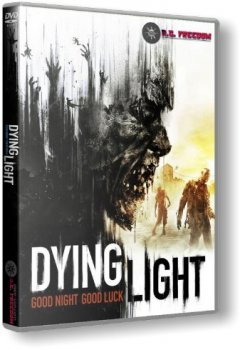 Dying Light: The Following - Enhanced Edition [v 1.10 + DLCs] (2016) PC | RePack от R.G. Freedom