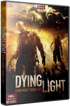 Dying Light: The Following - Enhanced Edition [v 1.11.1 + DLCs] (2016) PC | RePack от =nemos=