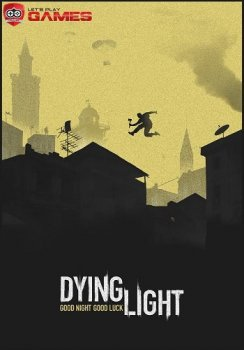 Dying Light: The Following - Enhanced Edition [v.1.11.2] (2015) PC | Steam-Rip от Let'sРlay