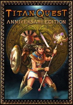 Titan Quest: Anniversary Edition (2016) PC | RePack от xatab