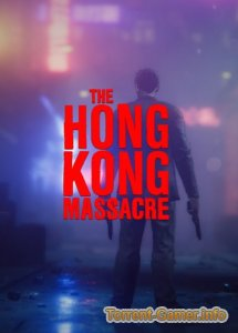 The Hong Kong Massacre (2019) PC RePack от xatab