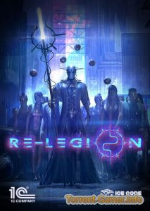 Re-Legion (2019) PC | RePack от SpaceX
