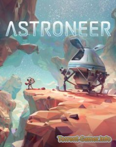 Astroneer (v 1.0.3.0) (2019) PC | RePack от SpaceX