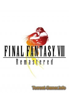 Final Fantasy VIII Remastered 2019 Repack от xatab