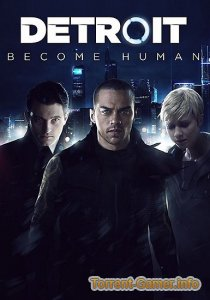 Detroit Become Human [RUS/ENG] PC Repack от xatab